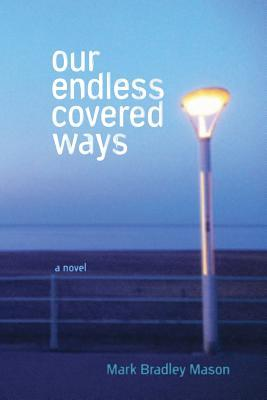 Our Endless Covered Ways