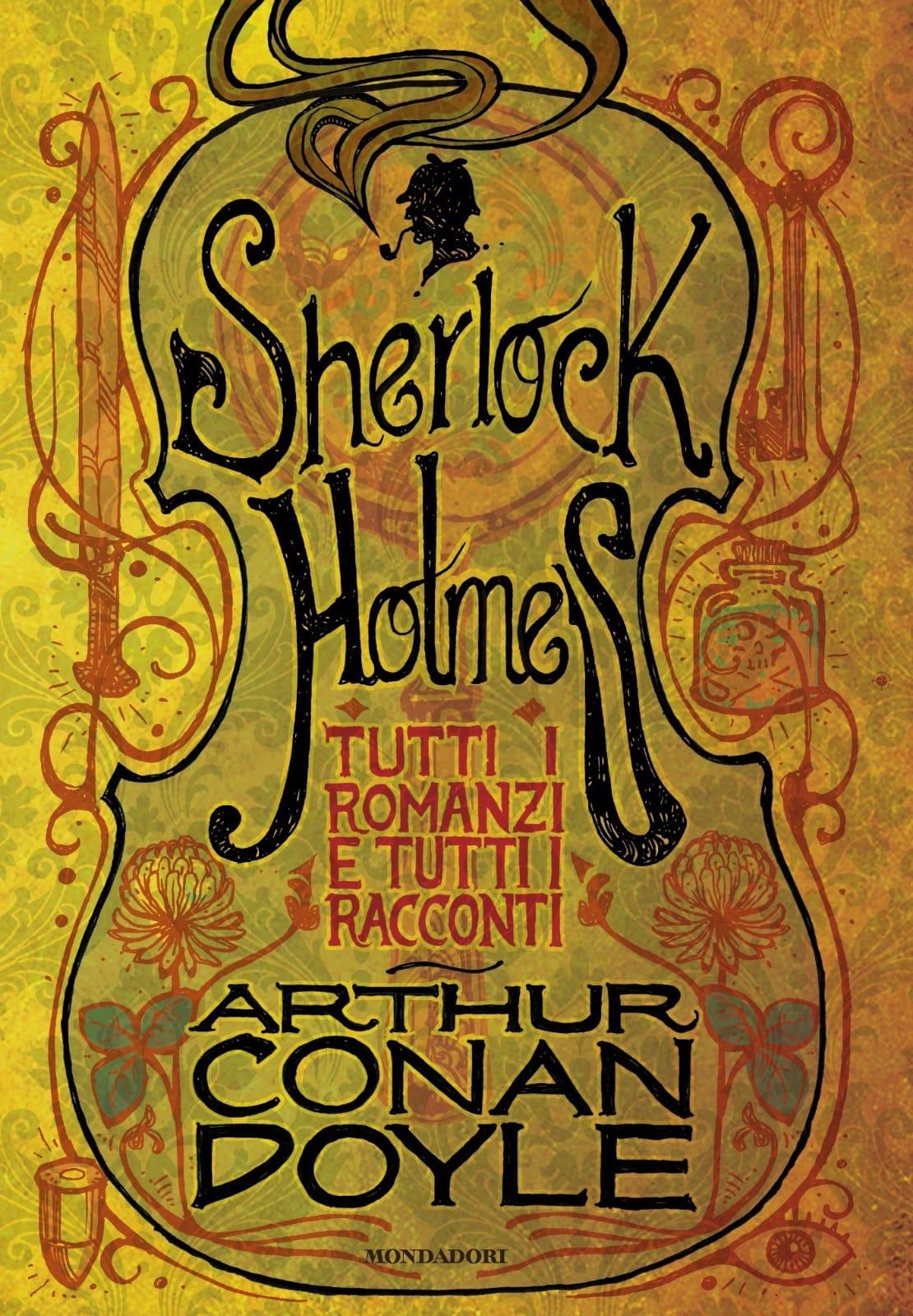Sherlock Holmes. Tutti i romanzi e tutti i racconti
