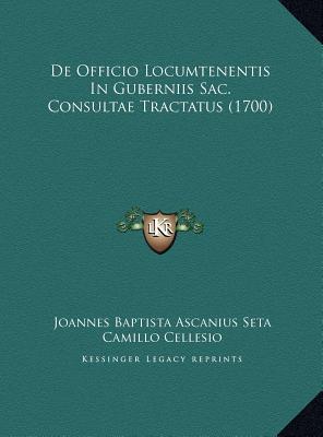 de Officio Locumtenentis in Guberniis Sac. Consultae Tractatus (1700)