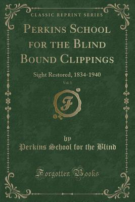 Perkins School for the Blind Bound Clippings, Vol. 1