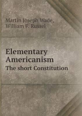 Elementary Americanism the Short Constitution