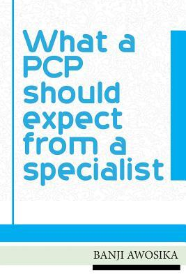 What a Pcp Should Expect from a Specialist