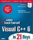 Sams Teach Yourself Visual C++ 6 in 21 Days, Complete Compiler Edition