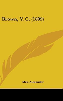 Brown, V. C. (1899)