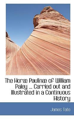 The Horae Paulinae of William Paley, D.d.