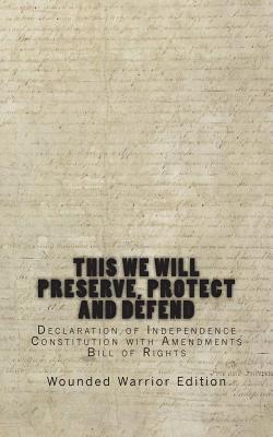 This We Will Preserve, Protect and Defend