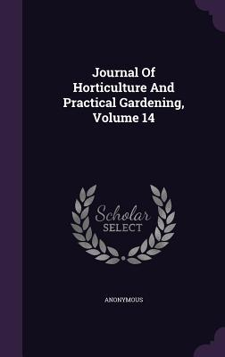 Journal of Horticulture and Practical Gardening, Volume 14
