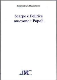 Scarpe e politica muovono i popoli