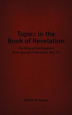 TOPICS IN THE BK OF REVELATION