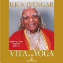 Vita nello yoga. Trasformazione, saggezza, libertà