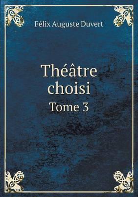 Theatre Choisi Tome 3