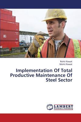 Implementation Of Total Productive Maintenance Of Steel Sector
