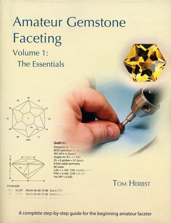 Amateur Gemstone Faceting, Vol. 1
