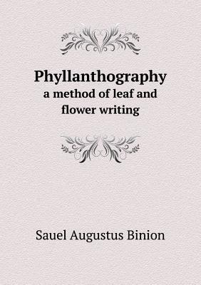Phyllanthography a Method of Leaf and Flower Writing