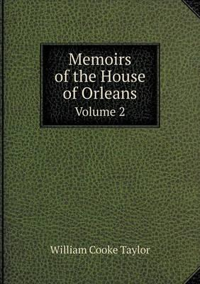 Memoirs of the House of Orleans Volume 2