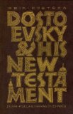 Dostoevsky and His New Testament