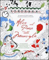 Alice nel paese delle meraviglie. Colouring book. Con poster. Ediz. illustrata