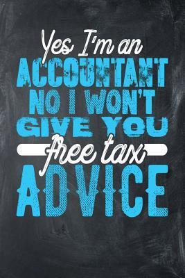 Yes I'm an Accountant No I Won't Give You Free Tax Advice