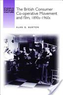 The British Consumer Co-operative Movement and Film, 1890s-1960s
