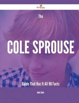 The Cole Sprouse Guide That Has It All