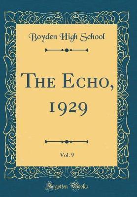 The Echo, 1929, Vol. 9 (Classic Reprint)