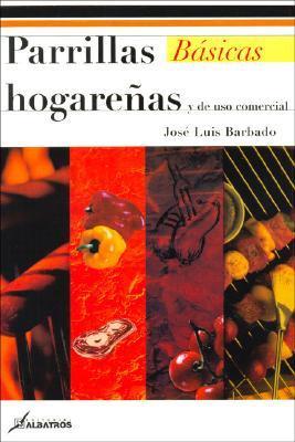 Parrillas Hogarenas Y De Uso Comercial/ Domestic And Commercial Use Barbecues