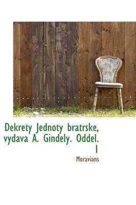 Dekrety Jednoty Bratrske, Vydava A. Gindely. Oddel. 1