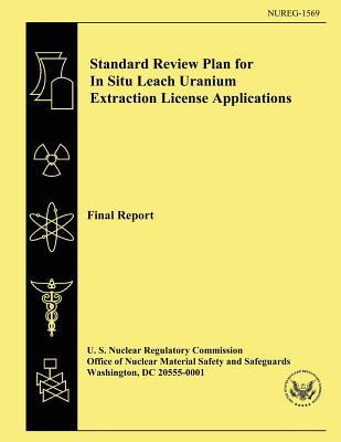 Standard Review Plan for in Situ Leach Uranium Extraction License Applications