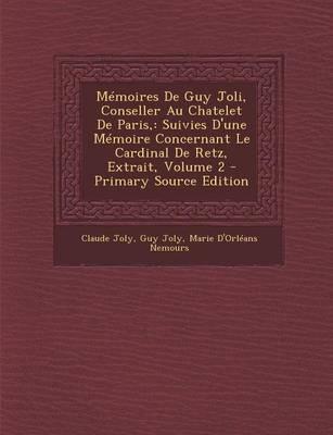 Memoires de Guy Joli, Conseller Au Chatelet de Paris,