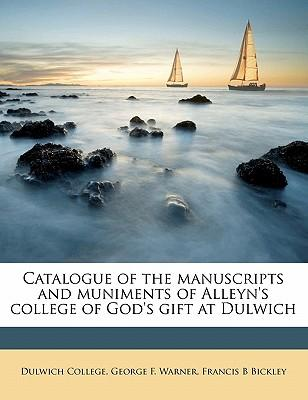 Catalogue of the Manuscripts and Muniments of Alleyn's College of God's Gift at Dulwich
