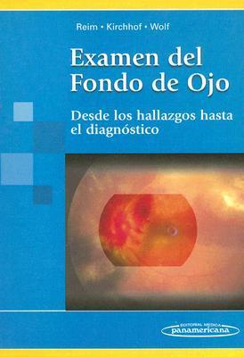Examen Del Fondo De Ojo/ Exam of the Rear of the Eye