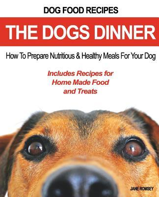 Dog Food Recipes, The Dogs Dinner