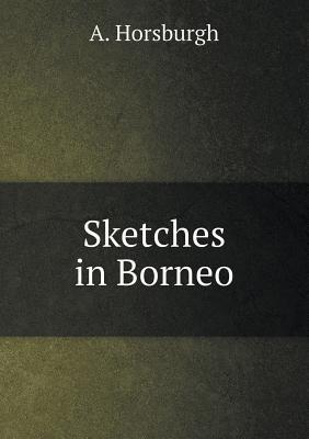 Sketches in Borneo