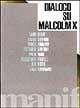 Dialogo su Malcolm X