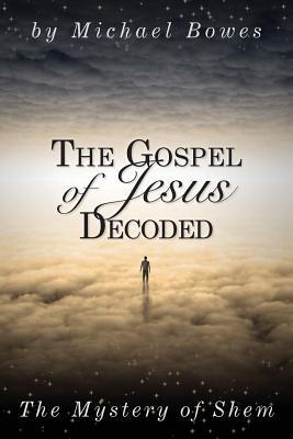 The Gospel of Jesus Decoded