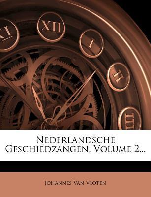 Nederlandsche Geschiedzangen, Volume 2...