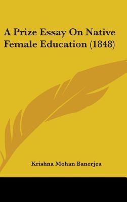 A Prize Essay on Native Female Education