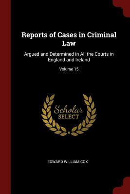 Reports of Cases in Criminal Law