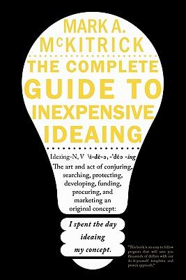 The Complete Guide to Inexpensive Ideaing