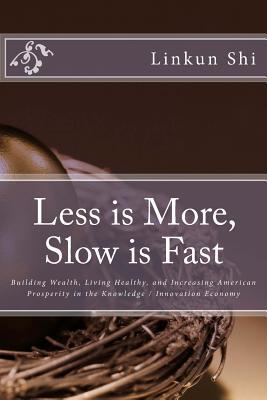 Less Is More, Slow Is Fast