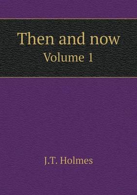Then and Now Volume 1
