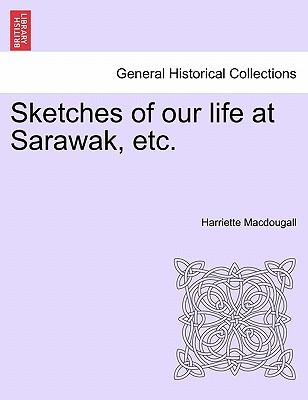 Sketches of our life at Sarawak, etc.