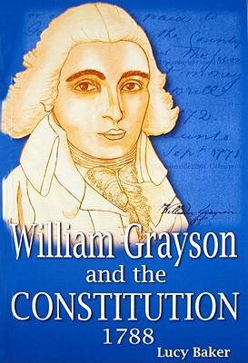 William Grayson and the Constitution, 1788