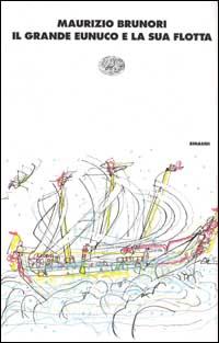 Il grande eunuco e la sua flotta