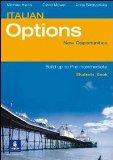 Italian options. New opportunities. Pre-intermediate. Build up option-Student's book. Con DVD. Per le Scuole superiori