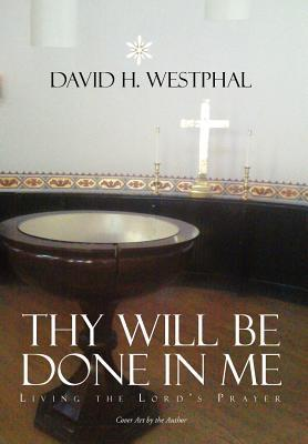 Thy Will Be Done in Me