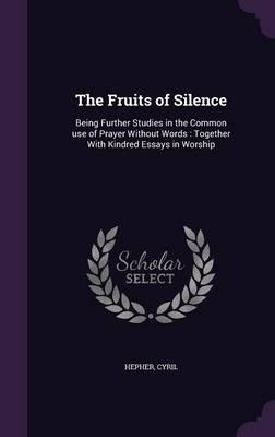 The Fruits of Silence