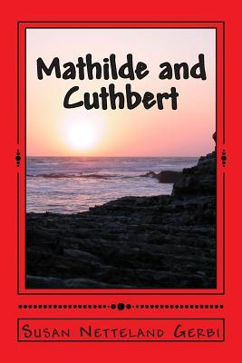Mathilde and Cuthbert