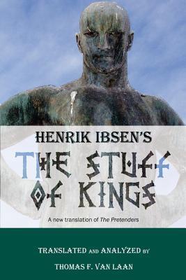 Henrik Ibsen's the Stuff of Kings