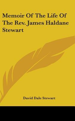 Memoir of the Life of the REV. James Haldane Stewart